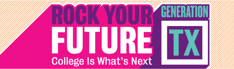 Gen TX Week banner logo. Rock Your Future. College is What's Next